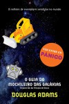 O Guia do mochileiro das galáxias (The Hitchhiker's Guide to the Galaxy #1) - Douglas Adams