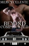 Beyond Complicated - Mercy Celeste