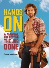 Hands On: A MANual for Getting the Job Done - Susan Anderson