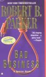 Bad Business (Spenser) - Robert B. Parker