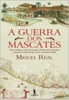 A Guerra dos Mascates - Miguel Real