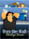 Over The Wall - Theolyn Boese