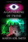A Gathering of Twine - Martin Adil-Smith