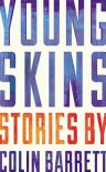 Young Skins - Colin Barrett