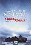 Codex Regius: Thriller - Arnaldur Indriðason