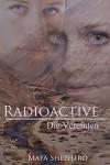 Die Vereinten (Radioactive 4) - Maya Shepherd