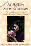 Ayurveda & Aromatherapy: The Earth Essential Guide to Ancient Wisdom and Modern Healing - Light Miller, Bryan Miller