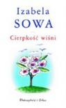 Cierpkość wiśni - Izabela Sowa