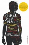 Three Letter Plague: A Young Man's Journey Through a Great Epidemic - Jonny Steinberg