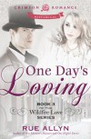 One Day's Loving: Book 3 of the Wildfire Love series (Crimson Romance) - Rue Allyn