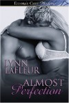 Almost Perfection - Lynn LaFleur
