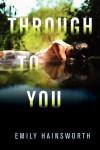 Through to You - Emily Hainsworth