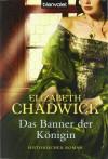 Das Banner der Königin  - Elizabeth Chadwick, Monika Koch