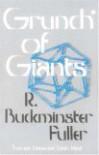 Grunch Of Giants - Richard Buckminster Fuller