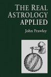 The Real Astrology Applied - John Frawley