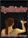 Spellbinder - Elizabeth Taylor George