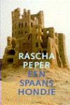 Een Spaans Hondje - Rascha Peper
