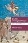 Die 101 wichtigsten Fragen - Christentum - Johann Hinrich Claussen