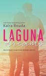 Laguna Dreams, Laguna Beach Book 5 - Kaira Rouda