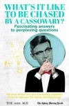 What's it Like to be Chased by a Cassowary?: Fascinating Answers to Perplexing Questions - Felicity Lewis