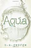Aqua - M. A. George