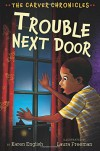 Trouble Next Door: The Carver Chronicles, Book Four - Karen English, Laura Freeman