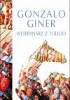 Weterynarz z Toledo - Gonzalo Giner