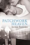 Patchwork Heaven - Jaime Samms