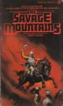 The Savage Mountains  - Robert   Adams