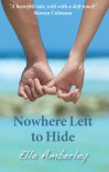 Nowhere Left to Hide - Elle Amberley