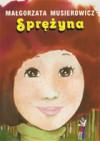 Sprężyna - Małgorzata Musierowicz