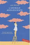 L'animale adolescente: Vicende tragicomiche di un padre disorientato (Italian Edition) - Jan Weiler, Rossella Franceschini