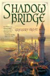 Shadowbridge - Gregory Frost