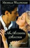 An Accidental Seduction - Michelle Willingham