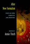 After New Formalism: Poets on Form, Narrative, and Tradition - Annie Finch