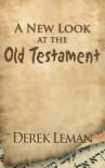 A New Look at the Old Testament - Derek Leman