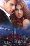 Reckless Deceptions (Dallas after Dark #3) - Karen Rock