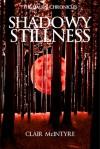 Shadowy Stillness - Clair McIntyre