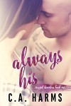 Always His (Crazed Devotion Book 1) - C.A. Harms
