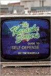 The Karaoke Singer's Guide to Self-Defense - Tim Kinsella