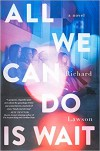 All We Can Do Is Wait - Richard  Lawson