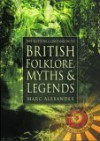 A Companion to the Folklore, Myths & Customs of Britain - Marc Alexander