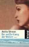 Der weiße Klang der Wellen / The Last Time They Met - Anita Shreve, Anita Shere