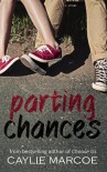 Parting Chances (Fighting Chance) (Volume 1) - Caylie Marcoe