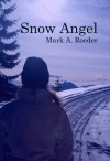 Snow Angel (Gay Youth Chronicles) - Mark A. Roeder