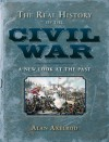 The Real History of the Civil War: A New Look at the Past - Alan Axelrod