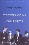 Żydowska wojna. Zwycięstwo - Henryk Grynberg