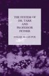 The System of Dr. Tarr and Professor Fether - Edgar Allan Poe