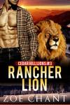 Rancher Lion: BBW Lion Shifter Paranormal Romance (Cedar Hill Lions Book 3) - Zoe Chant