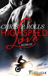 Highspeed Love: Roman - Chris P. Rolls